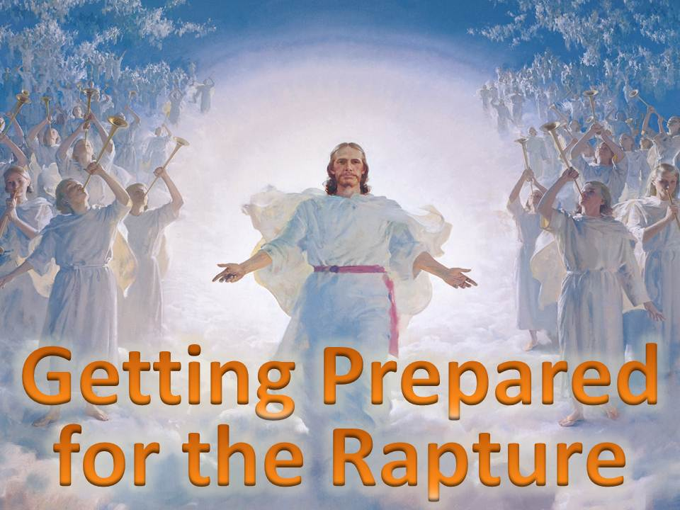 Getting Preparend for the Rapture
